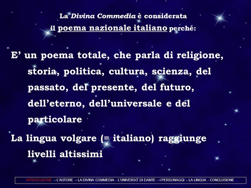La Divina Commedia è considerata il poema nazionale italiano perché: