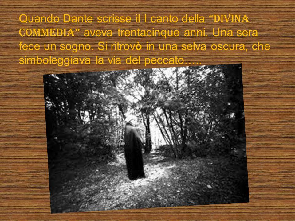 Quando Dante scrisse il I canto della DIVINA COMMEDIA aveva trentacinque anni.