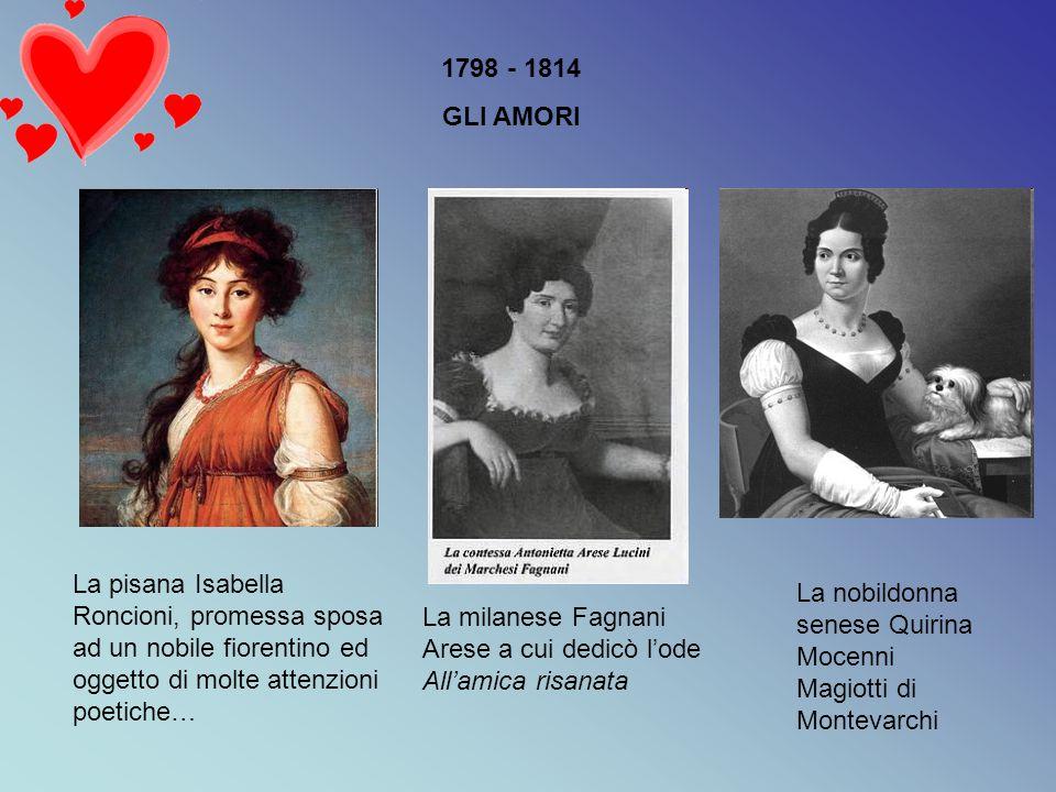 1798 - 1814 GLI AMORI. La pisana Isabella Roncioni, promessa sposa ad un nobile fiorentino ed oggetto di molte attenzioni poetiche…