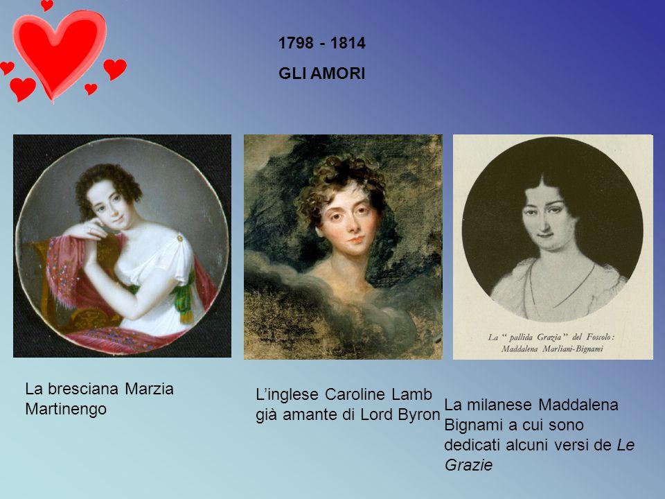 1798 - 1814 GLI AMORI. La bresciana Marzia Martinengo. L'inglese Caroline Lamb già amante di Lord Byron.