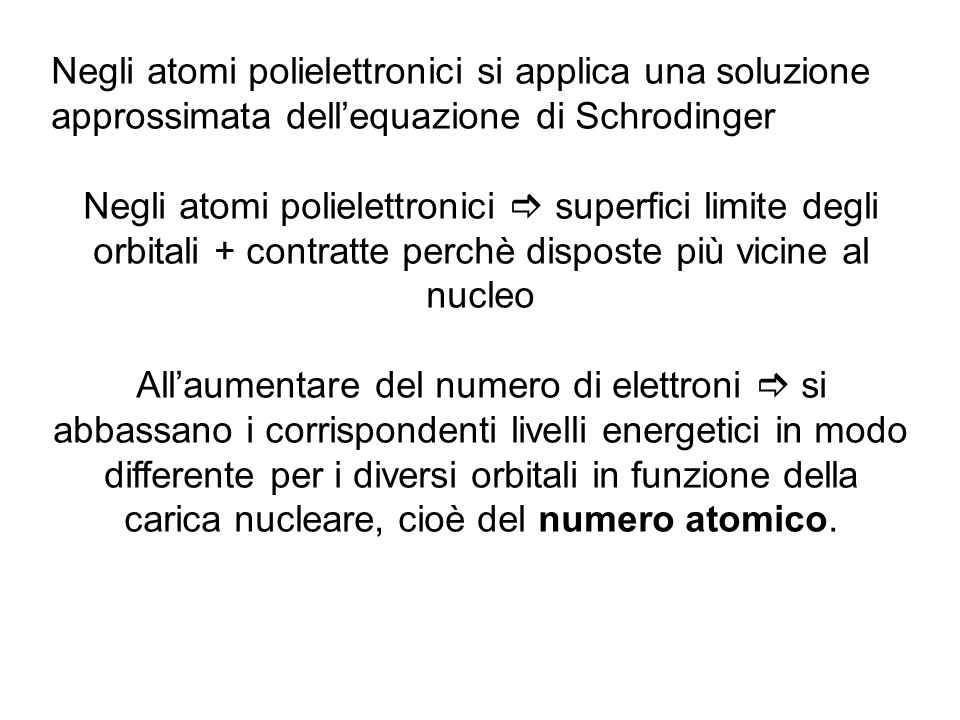 Negli atomi polielettronici si applica una soluzione approssimata dell'equazione di Schrodinger