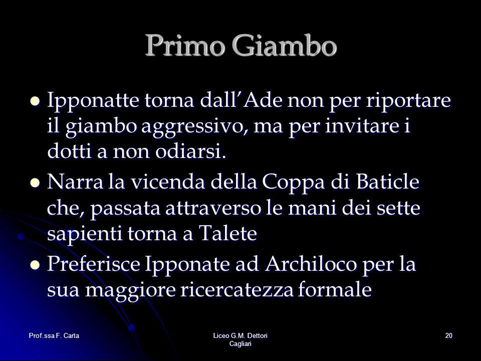 Primo Giambo Ipponatte torna dall'Ade non per riportare il giambo aggressivo, ma per invitare i dotti a non odiarsi.