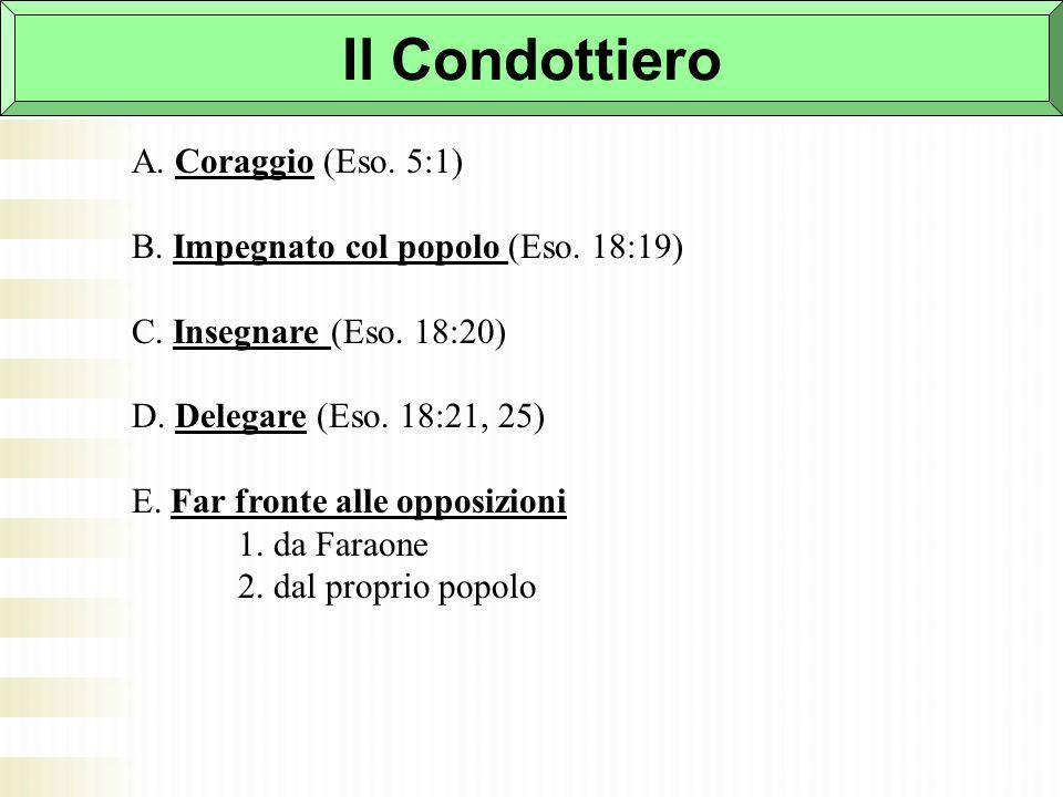 Il Condottiero A. Coraggio (Eso. 5:1)