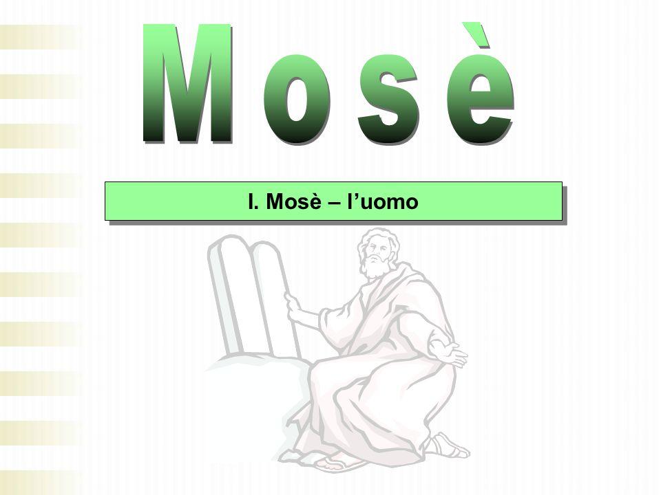 I. Mosè – l'uomo
