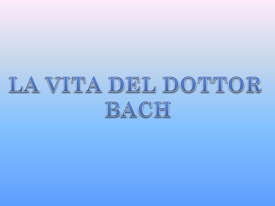 LA VITA DEL DOTTOR BACH