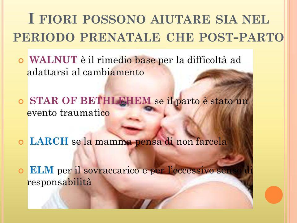 I fiori possono aiutare sia nel periodo prenatale che post-parto