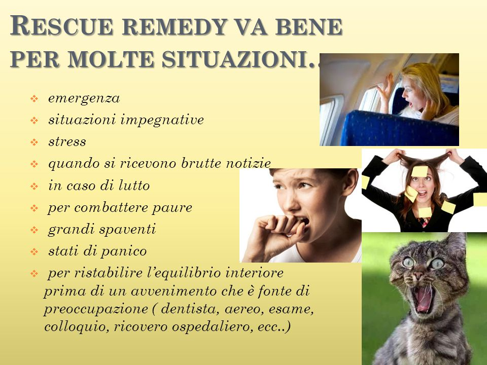 Rescue remedy va bene per molte situazioni…….