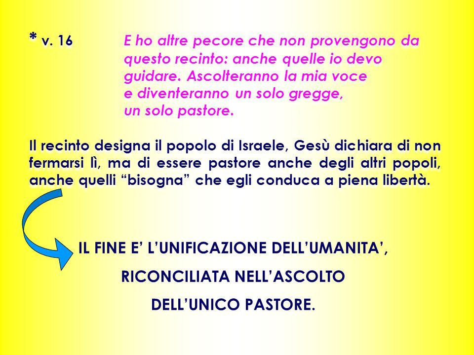 IL FINE E' L'UNIFICAZIONE DELL'UMANITA', RICONCILIATA NELL'ASCOLTO