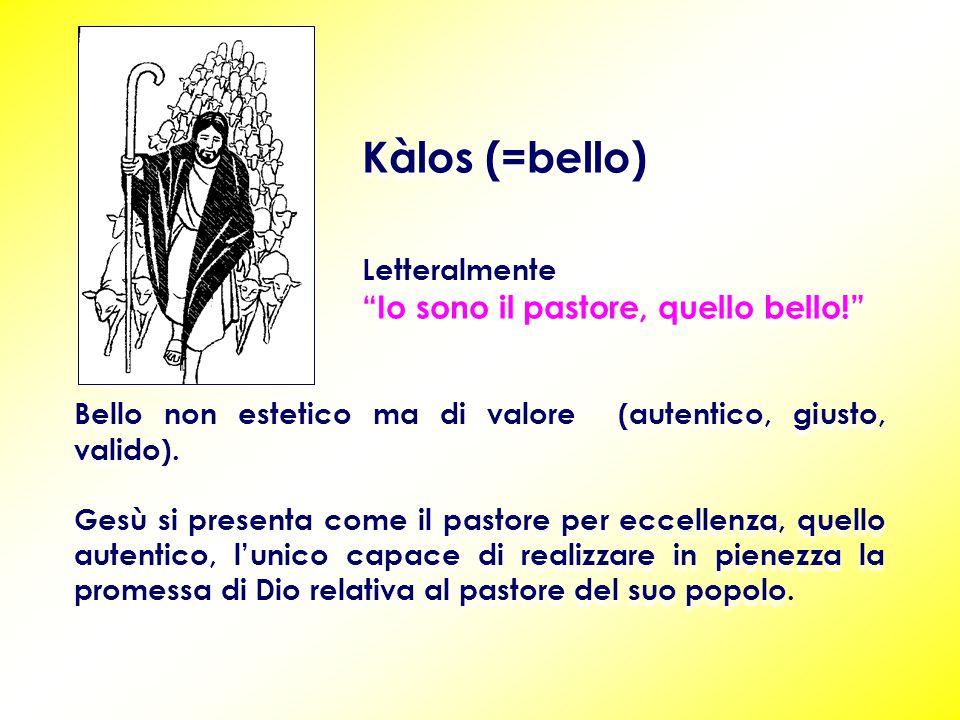 Kàlos (=bello) Letteralmente Io sono il pastore, quello bello!