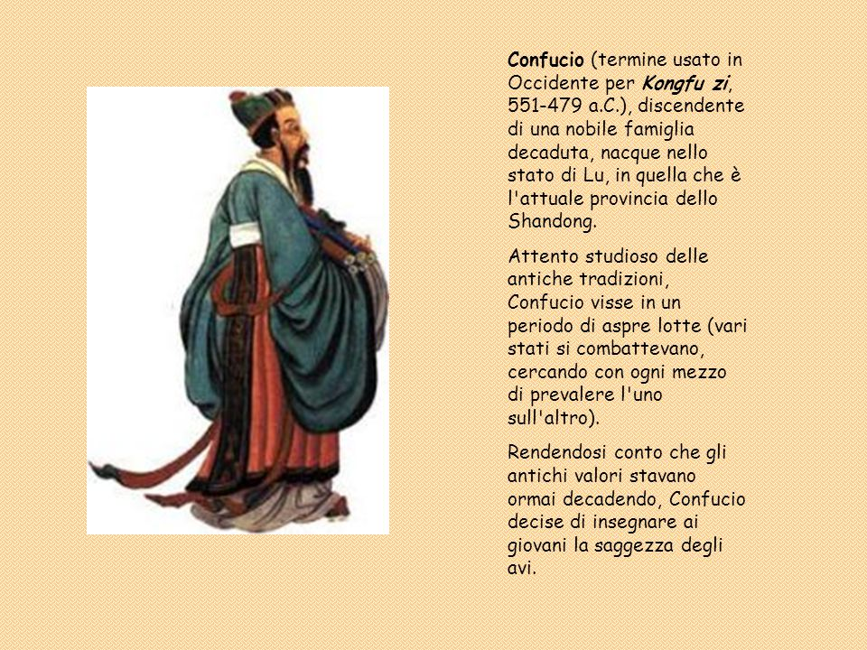 Confucio (termine usato in Occidente per Kongfu zi, 551-479 a. C