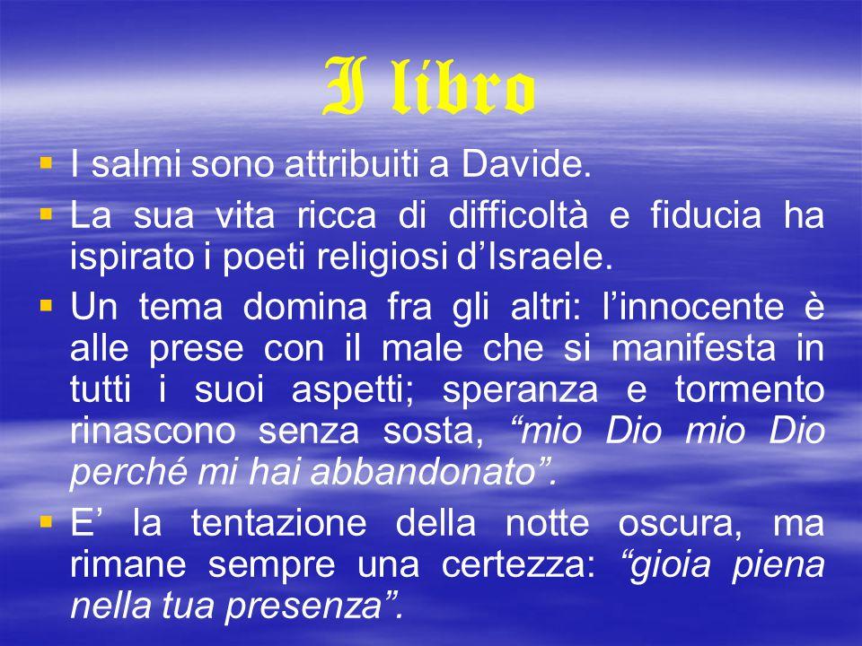 I libro I salmi sono attribuiti a Davide.