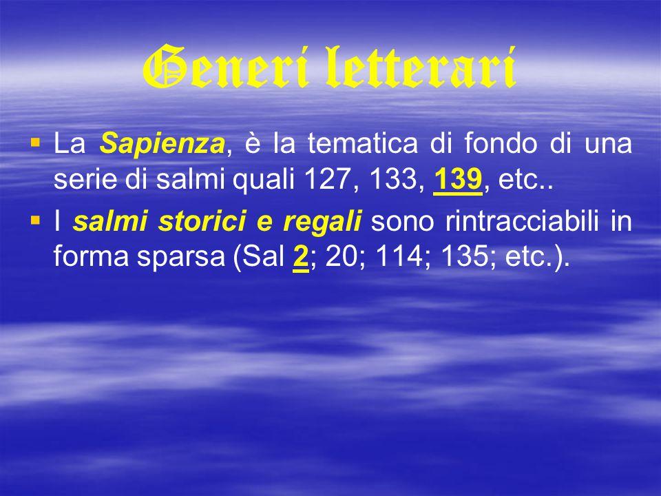 Generi letterari La Sapienza, è la tematica di fondo di una serie di salmi quali 127, 133, 139, etc..