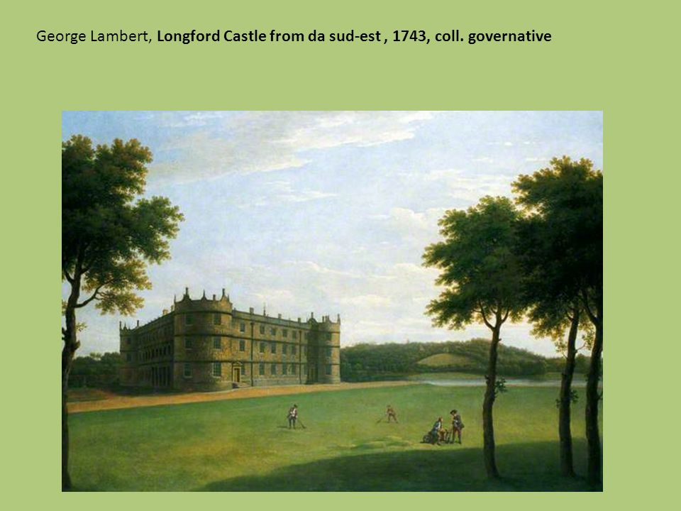 George Lambert, Longford Castle from da sud-est , 1743, coll