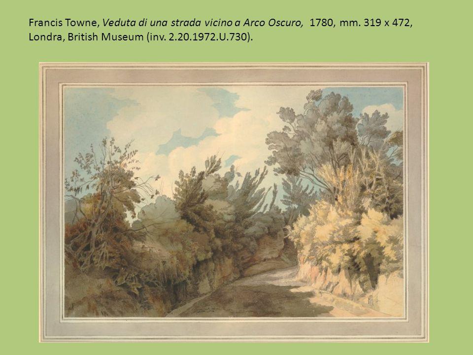 Francis Towne, Veduta di una strada vicino a Arco Oscuro, 1780, mm