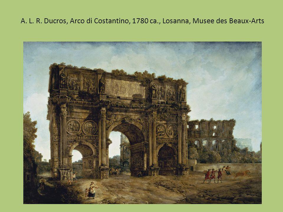 A. L. R. Ducros, Arco di Costantino, 1780 ca