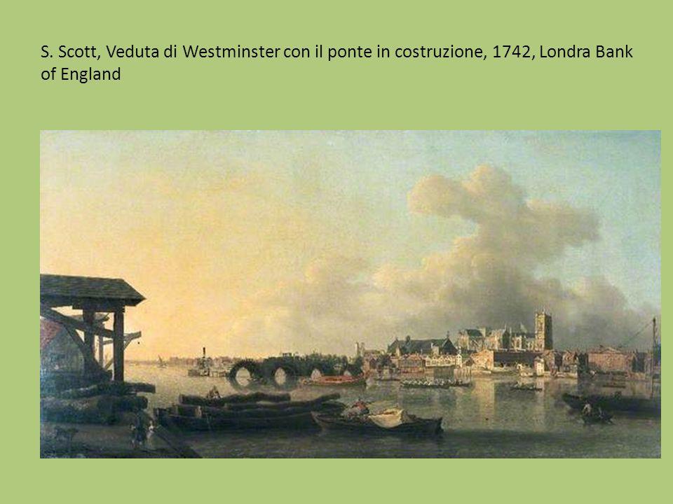 S. Scott, Veduta di Westminster con il ponte in costruzione, 1742, Londra Bank of England