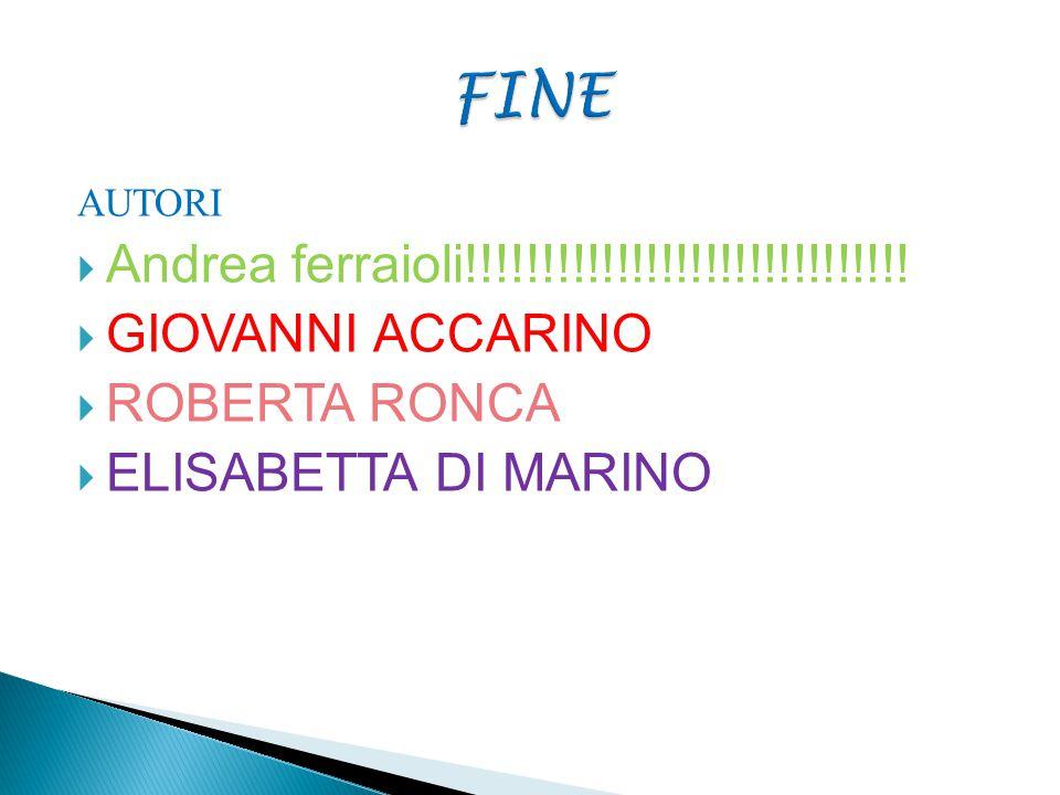 FINE Andrea ferraioli!!!!!!!!!!!!!!!!!!!!!!!!!!!!!! GIOVANNI ACCARINO