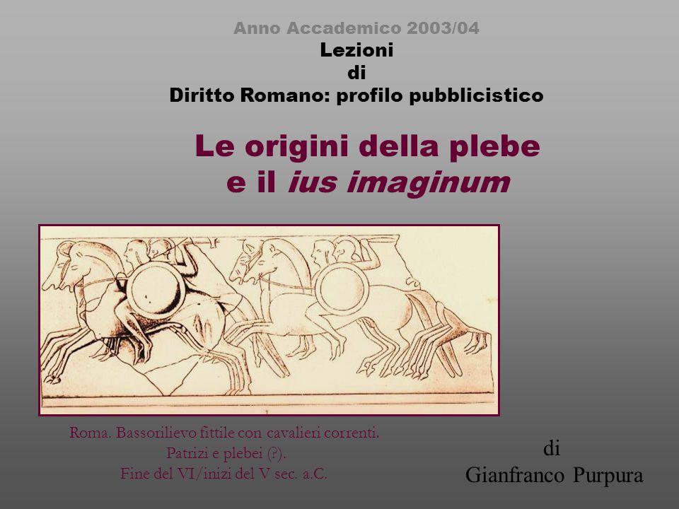 Le origini della plebe e il ius imaginum di Gianfranco Purpura Lezioni