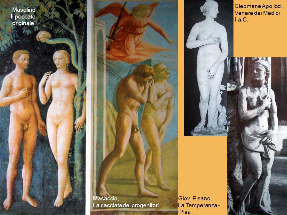 Cleomene Apollod., Venere dei Medici. I a.C. Masolino, Il peccato. originale. Masaccio, Giov. Pisano,