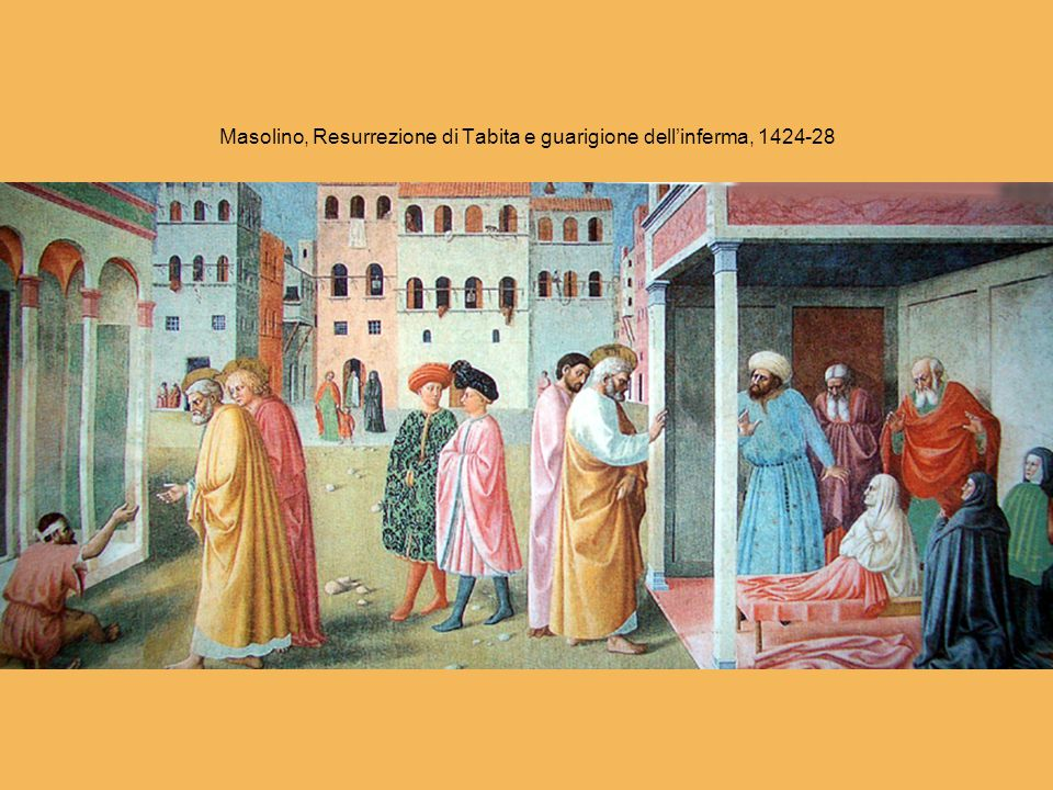 Masolino, Resurrezione di Tabita e guarigione dell'inferma, 1424-28