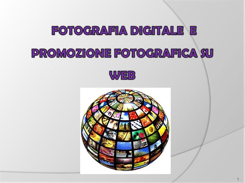FOTOGRAFIA DIGITALE E PROMOZIONE FOTOGRAFICA SU WEB