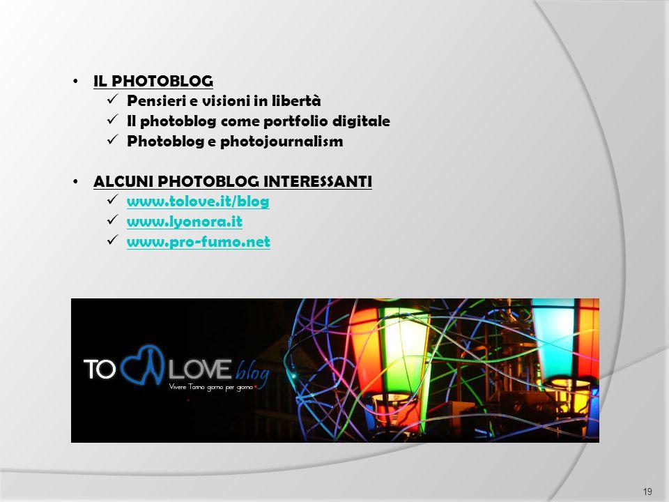 IL PHOTOBLOG Pensieri e visioni in libertà. Il photoblog come portfolio digitale. Photoblog e photojournalism.