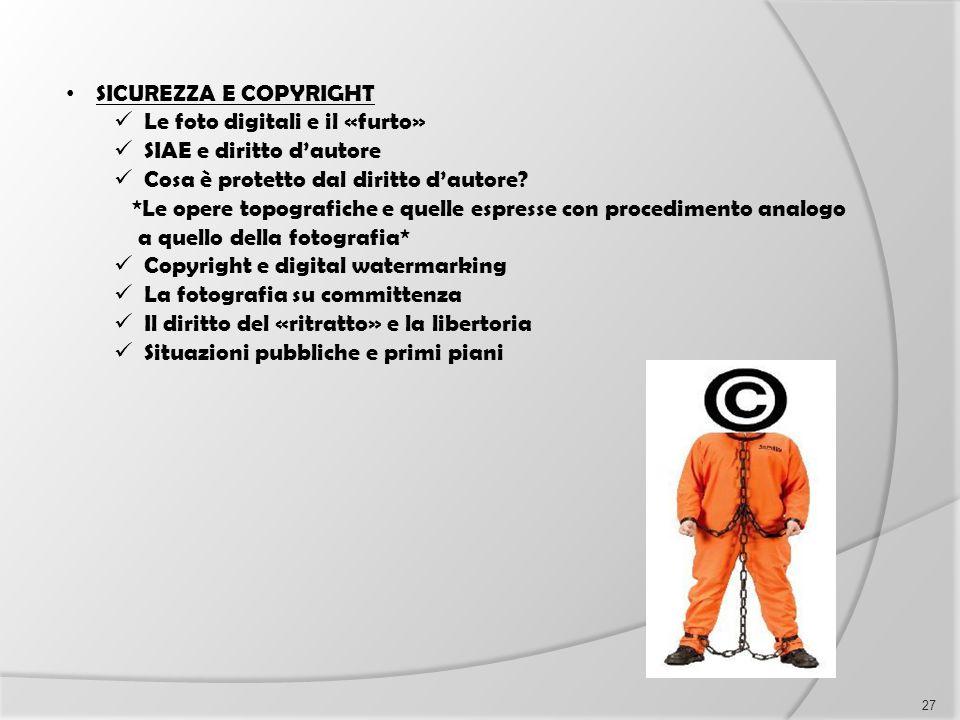 SICUREZZA E COPYRIGHT Le foto digitali e il «furto» SIAE e diritto d'autore. Cosa è protetto dal diritto d'autore