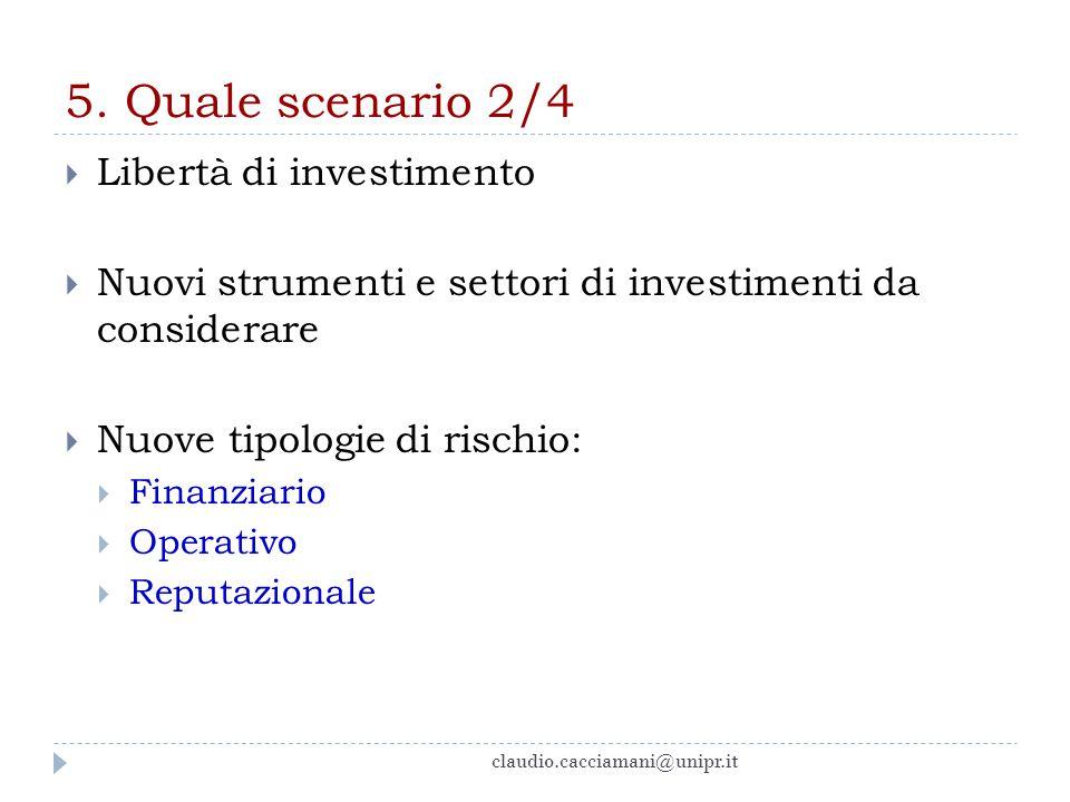 5. Quale scenario 2/4 Libertà di investimento