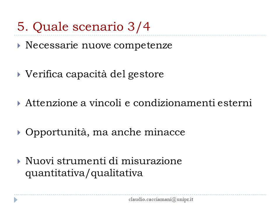 5. Quale scenario 3/4 Necessarie nuove competenze