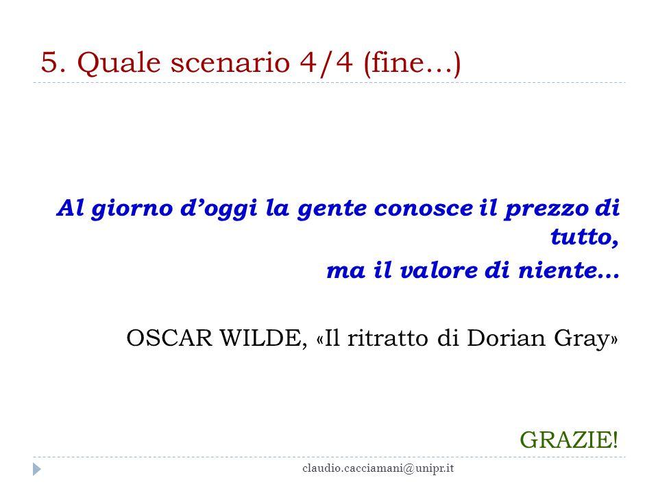 5. Quale scenario 4/4 (fine...)