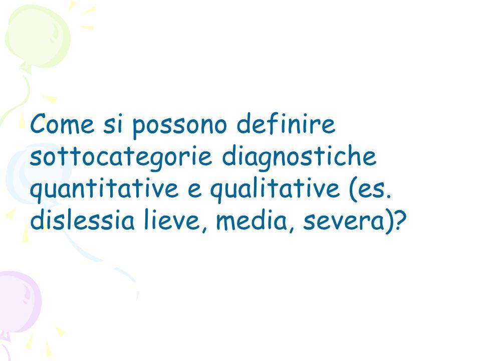 Come si possono definire sottocategorie diagnostiche quantitative e qualitative (es.