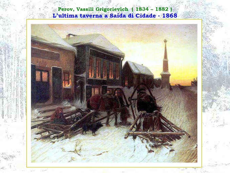 Perov, Vassili Grigorievich ( 1834 – 1882 ) L'ultima taverna a Saída di Cidade - 1868