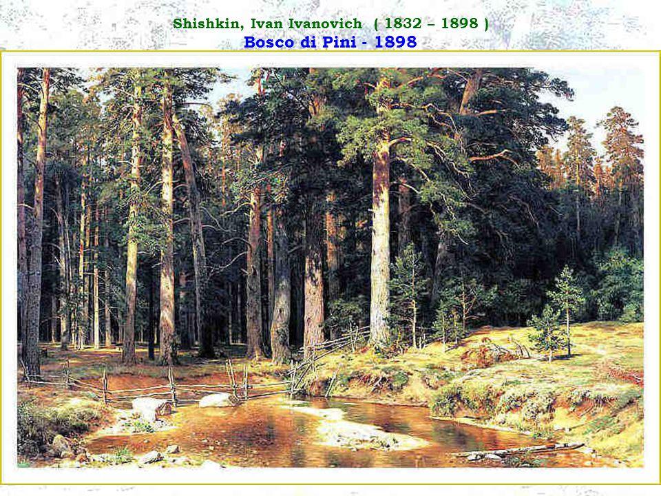 Shishkin, Ivan Ivanovich ( 1832 – 1898 ) Bosco di Pini - 1898