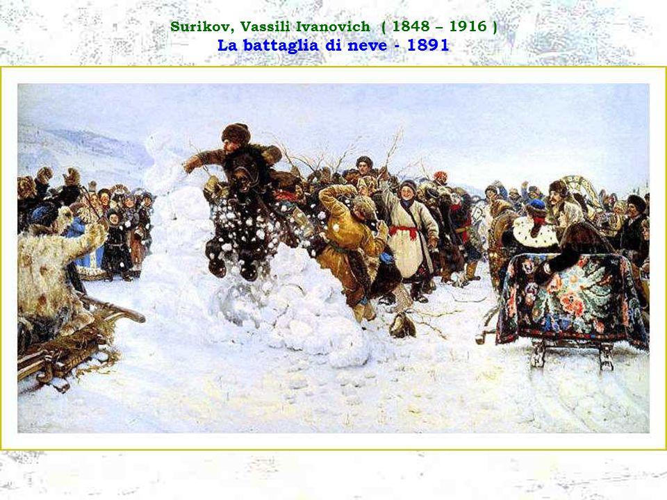 Surikov, Vassili Ivanovich ( 1848 – 1916 ) La battaglia di neve - 1891