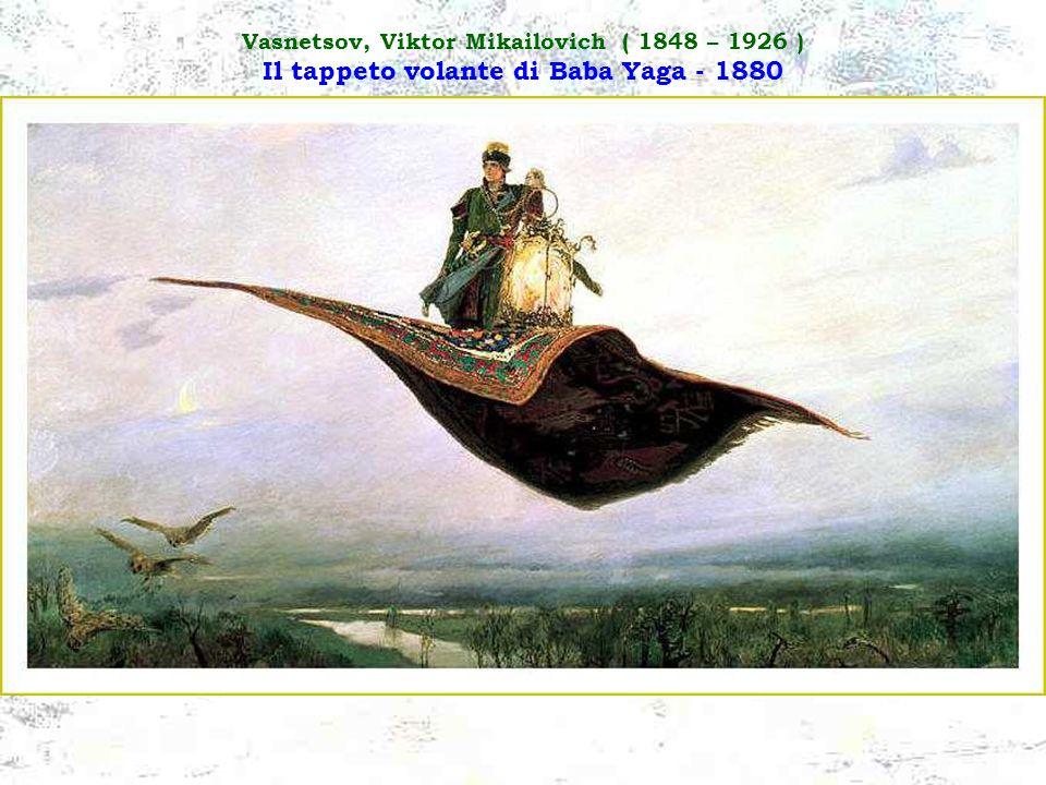 Vasnetsov, Viktor Mikailovich ( 1848 – 1926 ) Il tappeto volante di Baba Yaga - 1880
