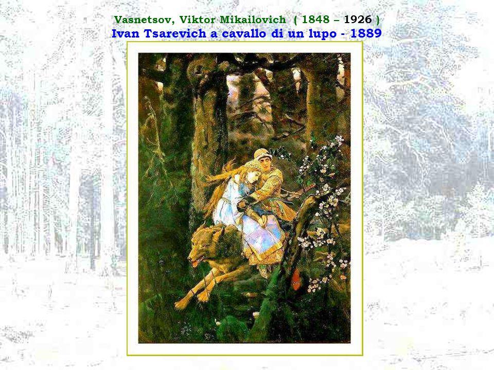 Vasnetsov, Viktor Mikailovich ( 1848 – 1926 ) Ivan Tsarevich a cavallo di un lupo - 1889