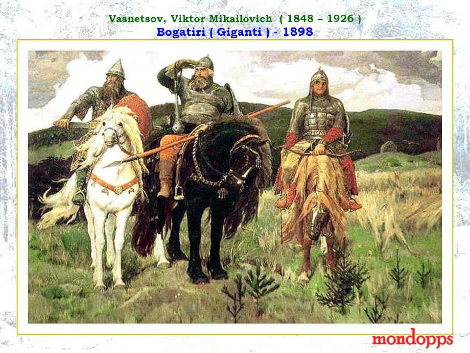 Vasnetsov, Viktor Mikailovich ( 1848 – 1926 ) Bogatiri ( Giganti ) - 1898