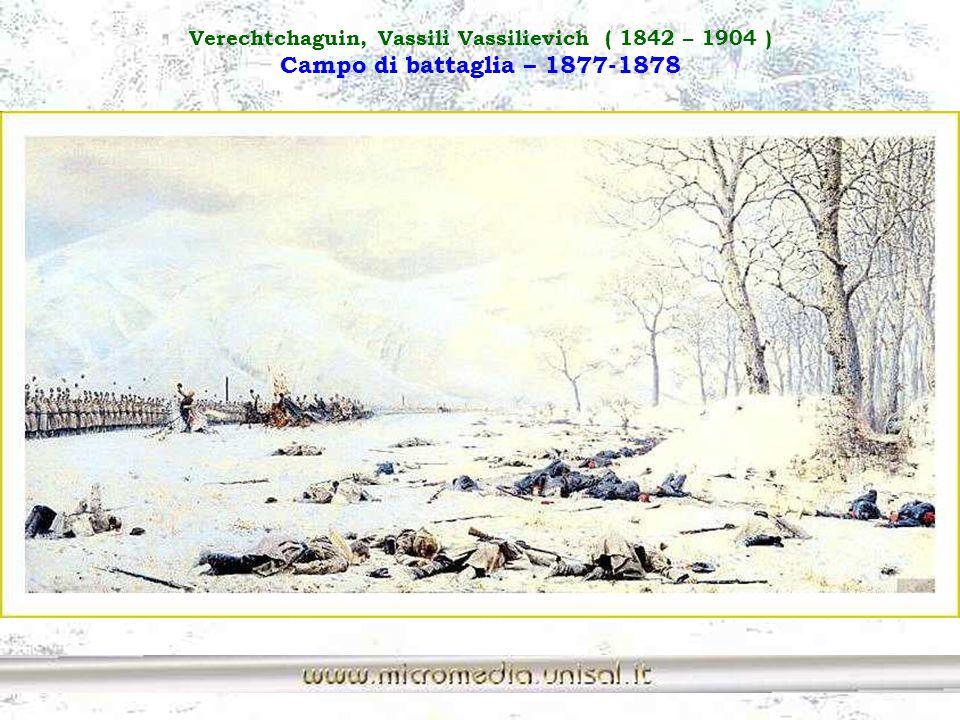 Verechtchaguin, Vassili Vassilievich ( 1842 – 1904 ) Campo di battaglia – 1877-1878
