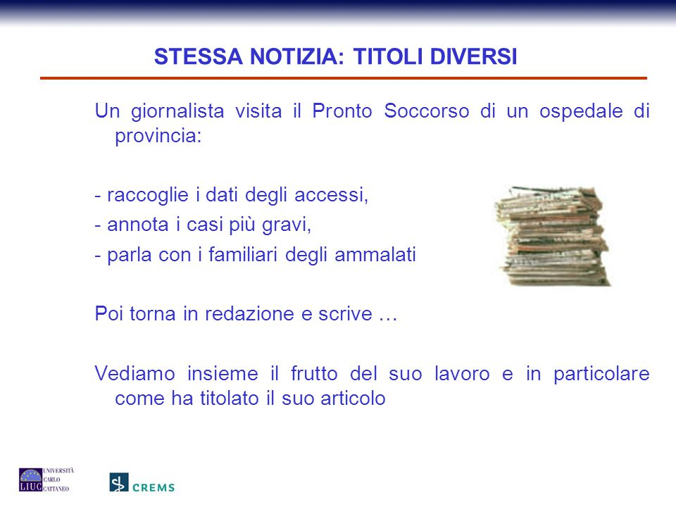 STESSA NOTIZIA: TITOLI DIVERSI