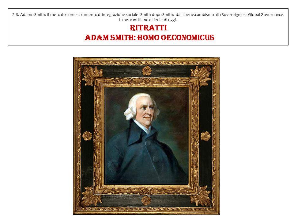 2-3. Adamo Smith: il mercato come strumento di integrazione sociale