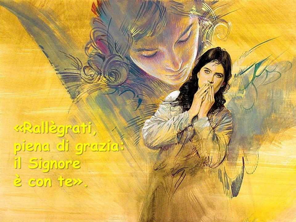 «Rallègrati, piena di grazia: il Signore
