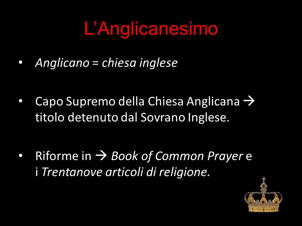L'Anglicanesimo Anglicano = chiesa inglese