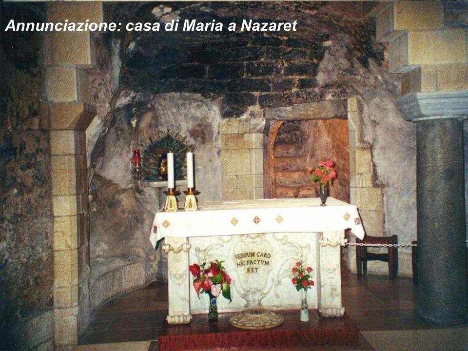 Annunciazione: casa di Maria a Nazaret