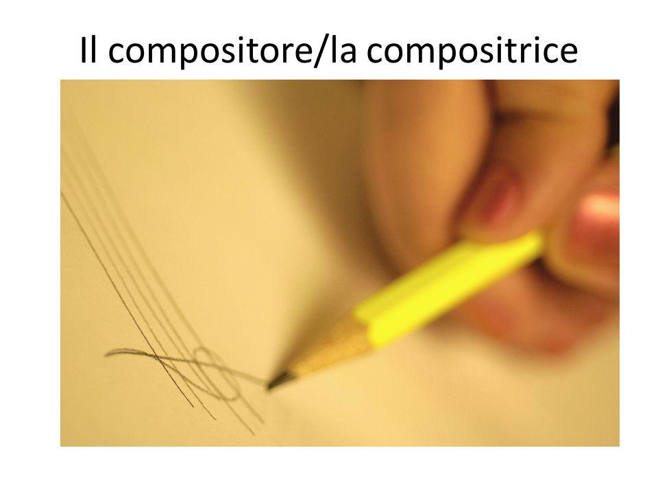 Il compositore/la compositrice