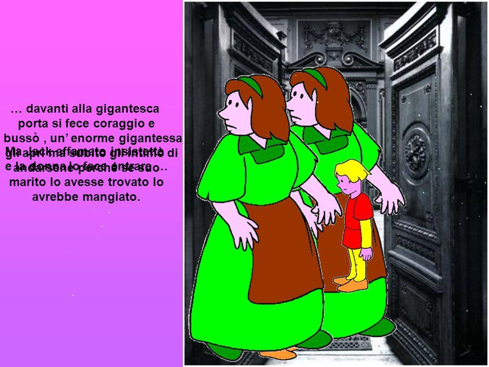 … davanti alla gigantesca porta si fece coraggio e