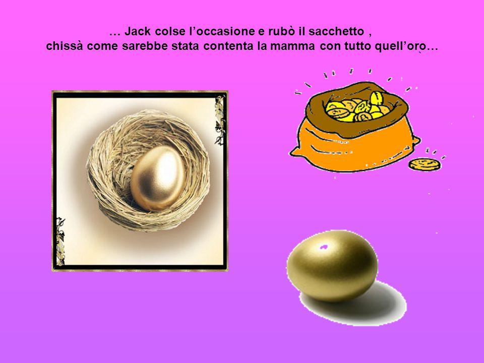 … Jack colse l'occasione e rubò il sacchetto ,
