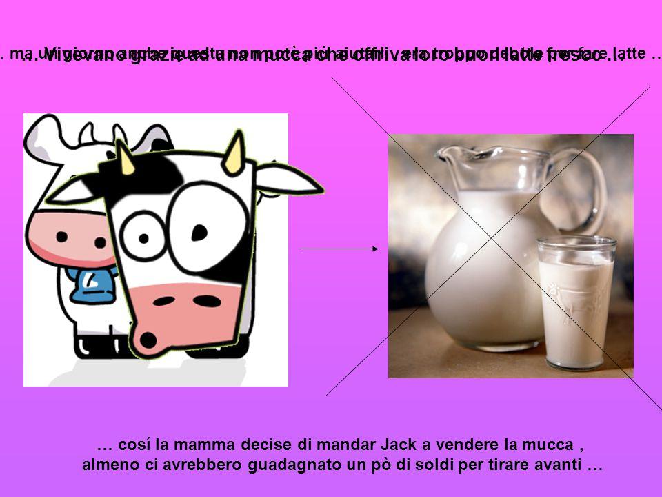 … Vivevano grazie ad una mucca che offriva loro buon latte fresco …