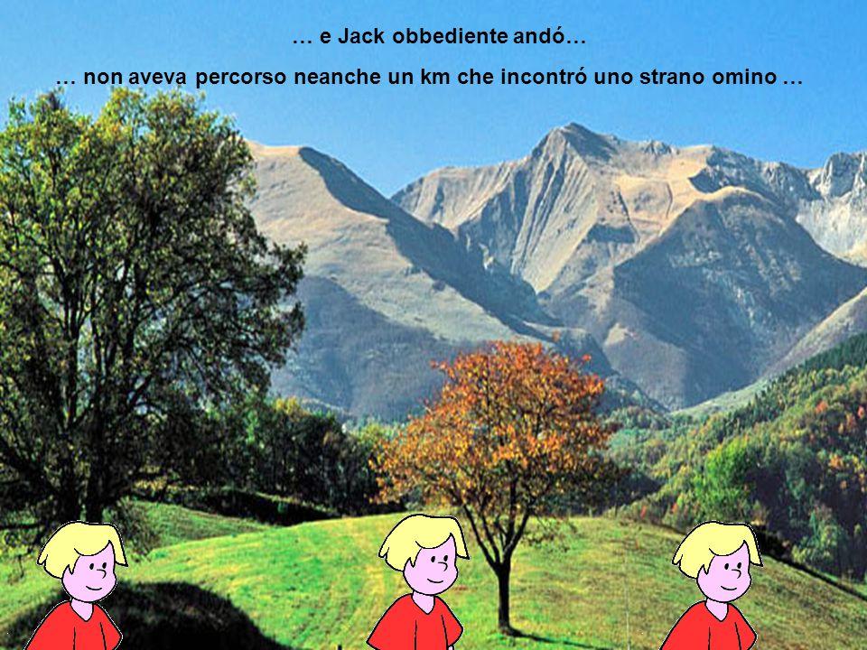 … e Jack obbediente andó…