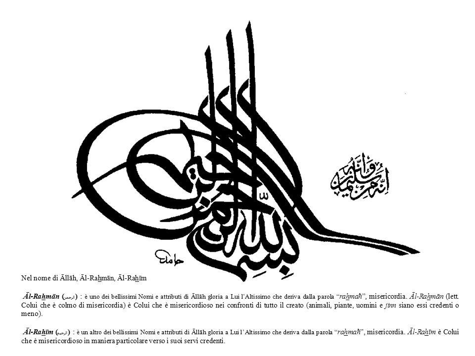 Nel nome di Āllāh, Āl-Rahmān, Āl-Rahīm