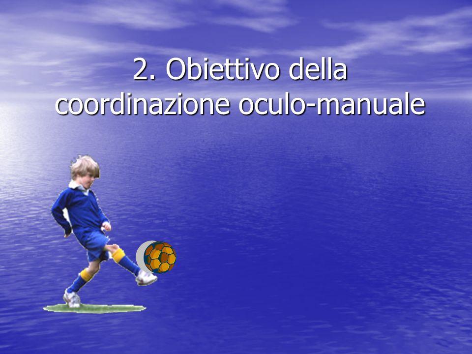 2. Obiettivo della coordinazione oculo-manuale